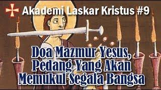 Akademi Laskar Kristus #9: Doa Mazmur Yesus, Pedang Yang Akan Memukul Segala Bangsa Mp3