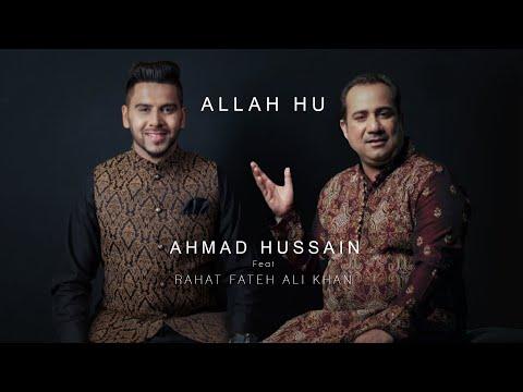 Ahmad Hussain Feat Rahat Fateh Ali Khan | Allah Hu | Official Video