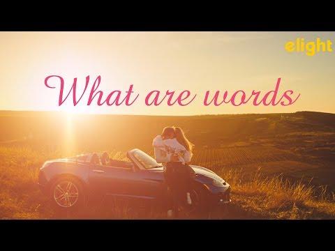 Học tiếng Anh qua bài hát WHAT ARE WORDS | Elight Cover [Lyrics + Vietsub]