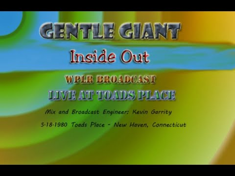 Gentle Giant Live  - Inside Out -  Live broadcast WPLR-FM - Toads Place