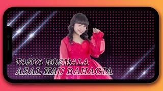 Tasya Rosmala - Asal Kau Bahagia  Video Lirik