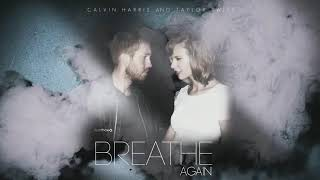 Calvin Harris ft  Taylor Swift   Breathe again