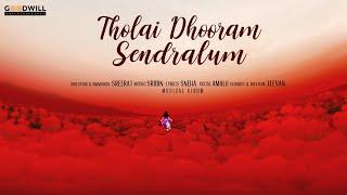 Tholai Dhooram Sendralum Musical Album    Sreeraj   Sribin   Sneha   Amalu   Jeevan