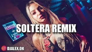 Soltera  - Lunay ✘ Bad Bunny ✘ Daddy Yankee ✘ Dj Alex Fiestero