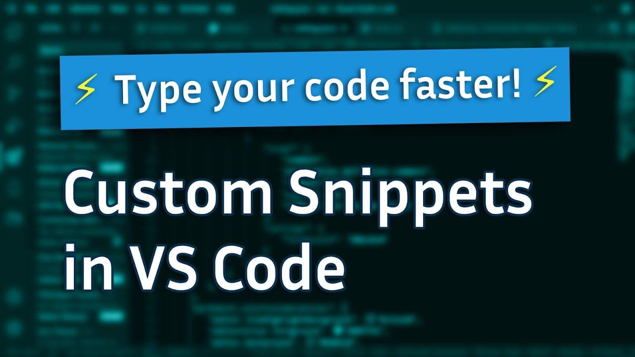 Full Guide to Custom Snippets in VS Code