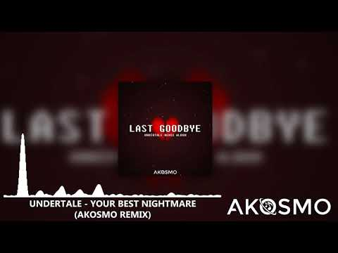 Undertale - Your Best Nightmare (Akosmo Remix)