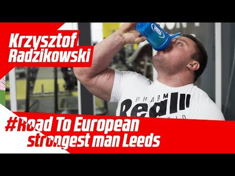 Krzysztof Radzikowski Trening #Road to European Strongest Man Leeds 2018