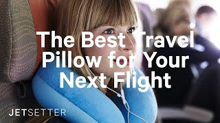 The Best Travel Pillow for Your Next Flight (2019) | Jetsetter.com