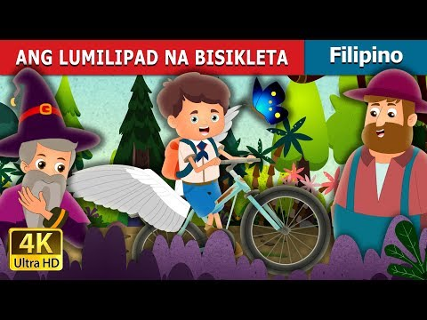 ANG LUMILIPAD NA BISIKLETA | The Flying Bicycle Story in Filipino | Filipino Fairy Tales