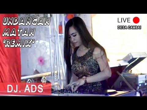 undangan-mantan-(remix)---dj-ads---cambai-#orgentungal-#dangdut-#dangduthits-#dangdutpopuler