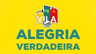 Vila Kids | ALEGRIA VERDADEIRA