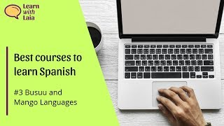 Best courses to learn Spanish #3: Busuu and Mango Languages