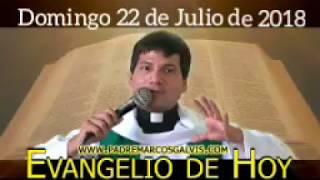 Evangelio de Hoy Domingo 22de julio de 2018 - Padre Marcos Galvis