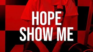 Hope - Show Me (Official Music Video)