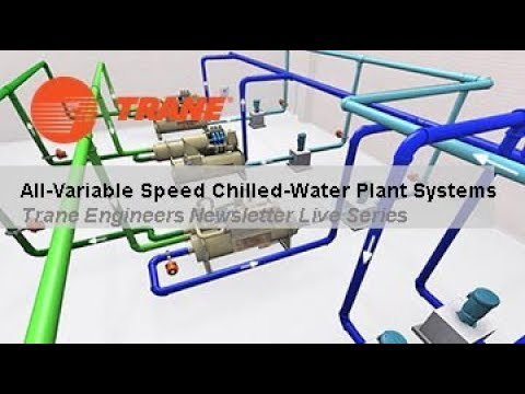 Trane Engineers Newsletter LIVE All Variable Speed Chilled Water Plants