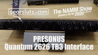 PreSonus Quantum 2626 Thunderbolt 3 Audio Interface - Gearslutz @ NAMM 2020
