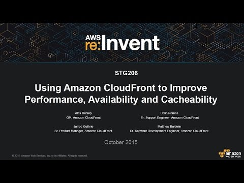 AWS re:Invent 2015 | (STG206) Using Amazon CloudFront For Your Websites & Apps