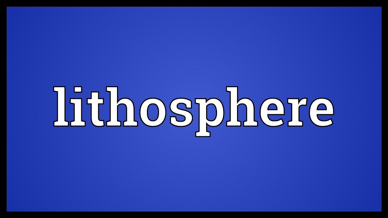 Lithosphere Meaning