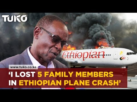 The pain of losing Five Family members in the Ethiopian Airline plane Crash| Tuko TV