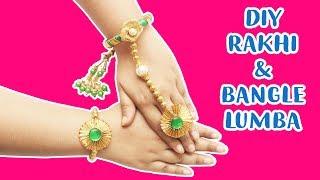 DIY HOW TO MAKE RAKHI AND BANGLE LUMBA | HANDMADE BHAI & BHABHI RAKHI | RAKHI SPECIAL |