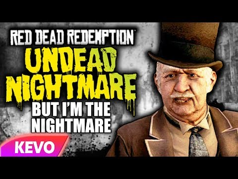Undead Nightmare but I'm the nightmare