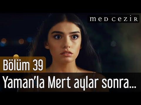 Medcezir 39.Bölüm | Yaman'la Mert aylar sonra Mira ve Eylül'le ilk kez ...
