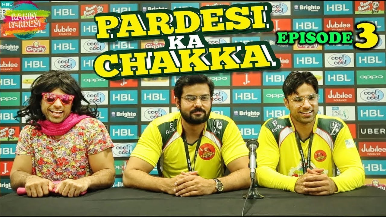 Pardesi Ka Chakka Episode 3 | Rahim Pardesi | HBL PSL 2018