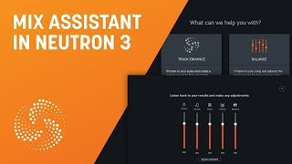 How to Use Mix Assistant in Neutron 3 | iZotope