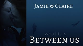 Jamie & Claire | What it is between us [+3x13]