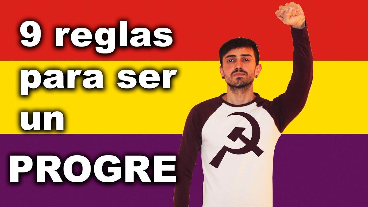 9 reglas para ser un progre en España - InfoVlogger