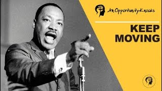 Keep Moving   Martin Luther King Jr