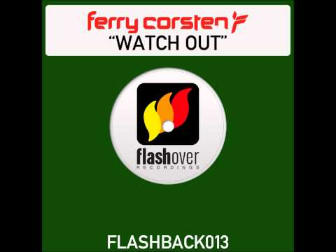 Ferry Corsten - Watch Out (Dirty South Remix)