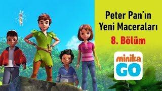 minika GO - Peter Pan'ın Yeni Maceraları - 1.Sezon 8.Bölüm