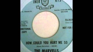 HOW COULD YOU HURT ME SO ~ THE MARVELLS.wmv