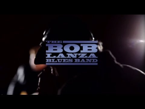 The Bob Lanza Blues Band | Raw Blues: The Series