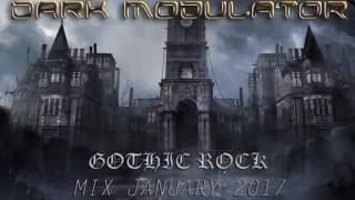 GOTHIC ROCK MIX JANUARY 2017 From DJ DARK MODULATOR