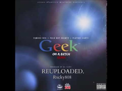 Famous Dex - Geek On a Bitch. (Polo Boy Shawty Featuring PlayBoiCarti) (Official Audio)