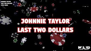 Johnnie Taylor - Last Two Dollars (Lyric Video)