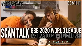 Scam Talk | No Playback | GBB 2020 World League Tag Team Loopstation Wildcard