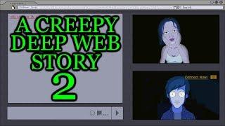 A Creepy Deep Web Story 2 Animated