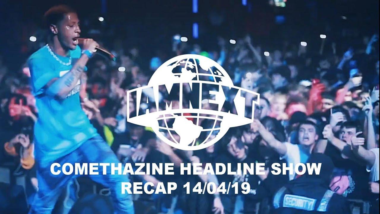Comethazine first London Headline x I AM NEXT [14/04/19] [@IAMNEXTPLATFORM]