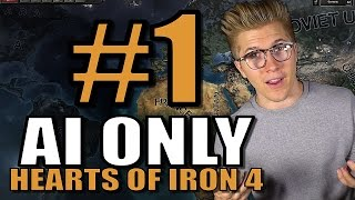 Hearts of Iron 4 - AI ONLY - World War II 1939 [HOI4 Gameplay] Part 1