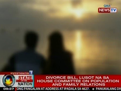 SONA: Divorce Bill, lusot na sa House Committee on Population and Family Relations