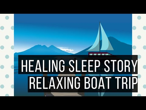 The Relaxing Boat Trip (Sleep Story For Grownups)
