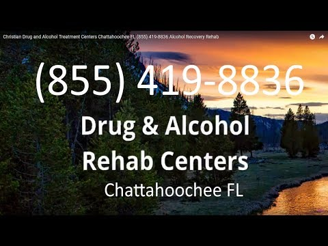 Christian Drug and Alcohol Treatment Centers Chattahoochee FL (855) 419-8836 Alcohol Recovery Rehab