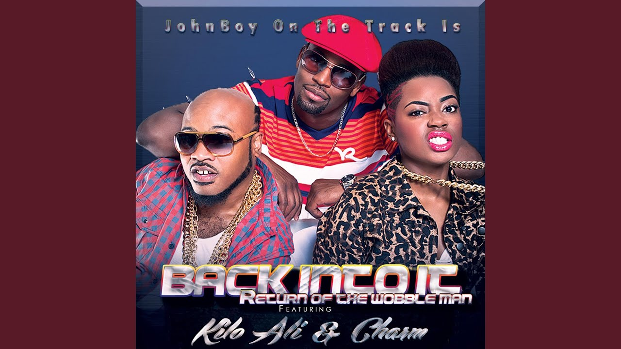Back Into It Return Of The Wobble Man John Boy On The Track Feat Kilo Ali Charm Shazam