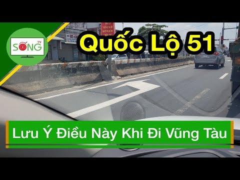 Lưu Ý Điều Này Khi Lái Xe Đi Vũng Tàu - Quốc Lộ 51  Sống TV