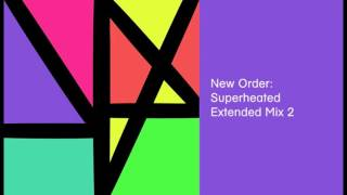 New Order - Superheated (Extended Mix 2)