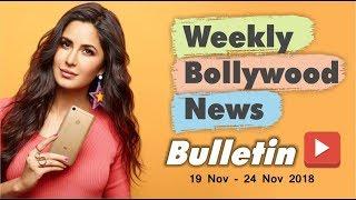 Bollywood Weekend Hindi News | 19 - 24 November 2018 | Bollywood Latest News and Gossips