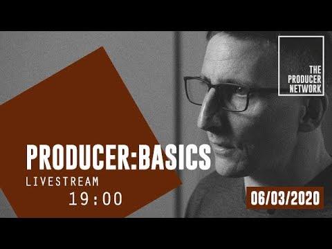 Producer:Basics – Livestream 6. März 2020 | The Producer Network